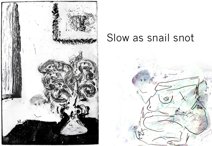 Slow as slug snot